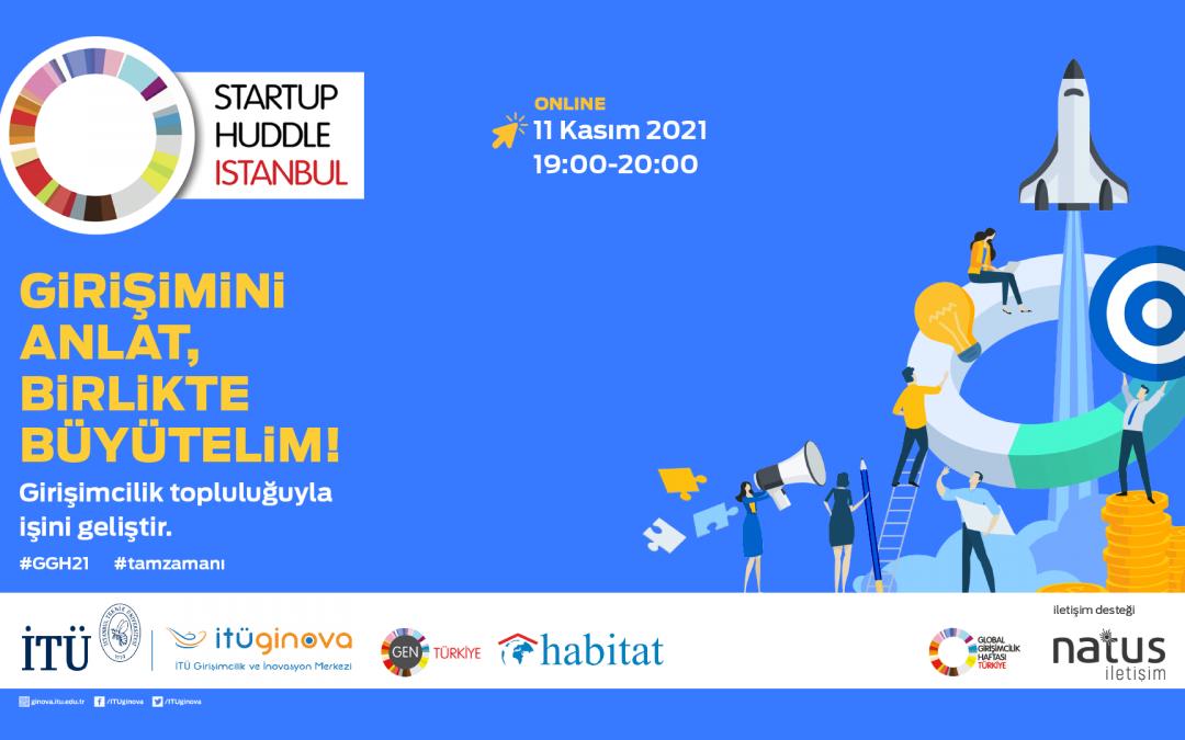 Startup Huddle İstanbul Online Etkinlikleriyle Girişimcileri Desteklemeye Devam Ediyor!